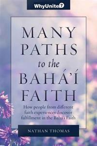 Many Paths to the Baha'i Faith