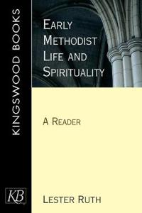 Early Methodist Life and Spirituality