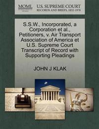 S.S.W., Incorporated, a Corporation et al., Petitioners, V. Air Transport Association of America Et U.S. Supreme Court Transcript of Record with Supporting Pleadings