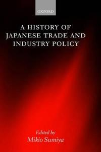 A History of Japanese Trade and Industrial Policy