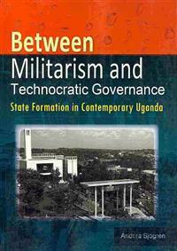 Between Militarism and Technocratic Governance