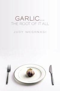 Garlic...the Root of It All