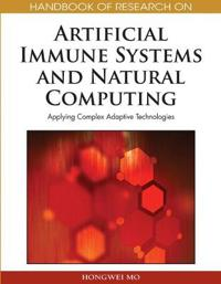 Handbook of Research on Artificial Immune Systems and Natural Computing