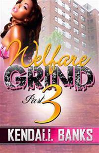 Welfare Grind 3