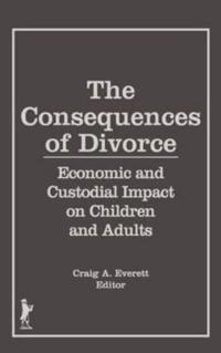 The Consequences of Divorce: Economic and Custodial Impact on Children and Adults