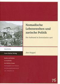 Nomadische Lebenswelten Und Zarische Politik: Der Aufstand In Zentralasien 1916