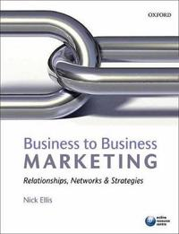 Business-To-Business Marketing: Relationships, Networks & Strategies