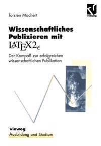 Wissenschaftliches Publizieren Mit Latex 2<subscript>?</Subscript>