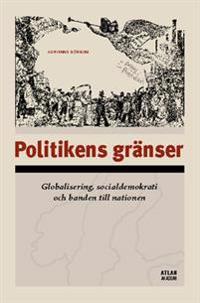 Politikens gränser- Globalisering, socialdemokrati och banden till nationen