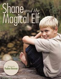 Shane and the Magical Elf - Pauline Kinsman - böcker (9781456744113)     Bokhandel