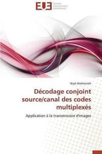 D�codage Conjoint Source/Canal Des Codes Multiplex�s