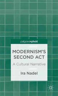 Modernism's Second Act