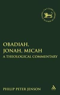Obadiah, Jonah, Micah: A Theological Commentary