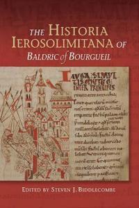 The Historia Ierosolimitana of Baldric of Bourgueil