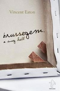 Brussegem, a Snug Hell