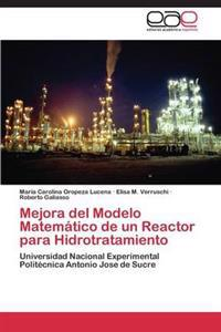 Mejora del Modelo Matematico de Un Reactor Para Hidrotratamiento