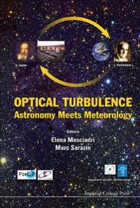 Optical Turbulence, Astronomy Meets Meteorology