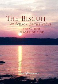The Biscuit on the Back of the Stove and Other Images of God