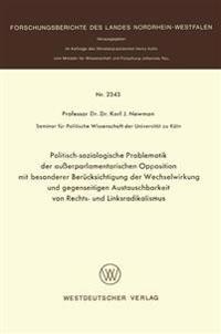 Politisch-Soziologische Problematik der Außerparlamentarischen Opposition mit Besonderer Berücksichtigung der Wechselwirkung und Gegenseitigen Austauschbarkeit von Rechts- und Linksradikalismus
