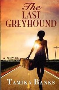 The Last Greyhound: A Young Woman's Journey to Self Identity and Love