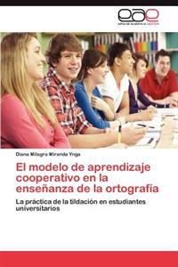 El Modelo de Aprendizaje Cooperativo En La Ensenanza de La Ortografia
