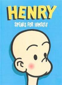 Henry Speaks for Himself