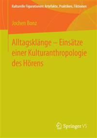 Alltagskl nge - Eins tze Einer Kulturanthropologie Des H rens