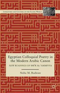 Egyptian Colloquial Poetry in the Modern Arabic Canon