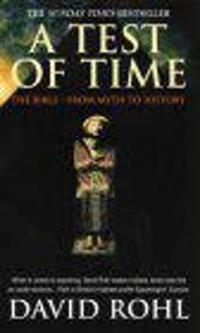 Test of time - volume one-the bible-from myth to history