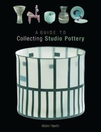 Guide to Collecting Studio Pottery