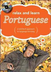 Relax and Learn Portuguese: A Laid-Back Approach to Language Learning [With Booklet]