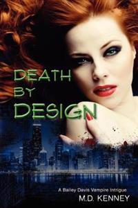 Death by Design: A Bailey Davis Vampire Intrigue