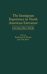 The Immigrant Experience in North American Literature