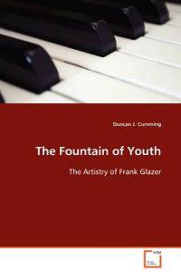 The Fountain of Youth - the Artistry of Frank Glazer