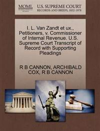 I. L. Van Zandt Et UX., Petitioners, V. Commissioner of Internal Revenue. U.S. Supreme Court Transcript of Record with Supporting Pleadings