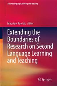 Extending the Boundaries of Research on Second Language Learning and Teaching