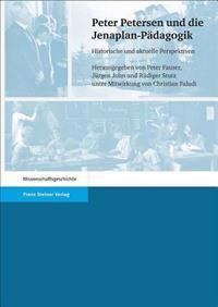 Peter Petersen Und die Jenaplan-Padagogik: Historische Und Aktuelle Perspektiven