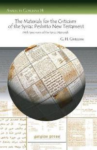 The Materials for the Criticism of the Syriac Peshitto New Testament With Specimens of the Syriac Massorah