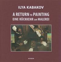 Ilya Kabakov Eine ruckkehr zur Malerei