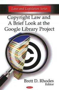 Copyright Law and a Brief Look at the Google Library Project