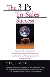 The 3 PS to Sales Success