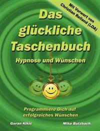 Das Gl Ckliche Taschenbuch - W Nschen Und Hypnose