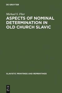 Aspects of Nominal Determination in Old Church Slavic