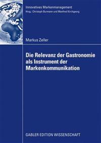 Die Relevanz Der Gastronomie Als Instrument Der Markenkommunikation