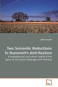 Two Semantic Reductions in Dummett's Anti-Realism