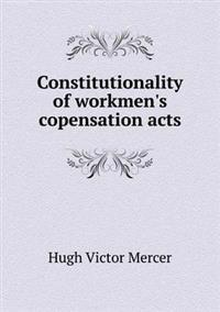 Constitutionality of Workmen's Copensation Acts