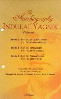 The Autobiography of Indulal Yagnik (3 Vols.)