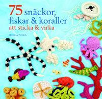 75 snäckor, fiskar & koraller att sticka & virka