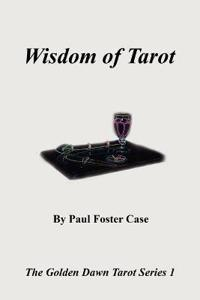 Wisdom of Tarot - The Golden Dawn Tarot Series 1