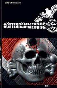 Götterdämmerung - Teil 1: Der Spionageroman Aus Dem 2. Weltkrieg